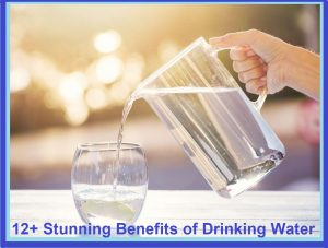 12+ Stunning Benefits of Drinking Water: Must Know