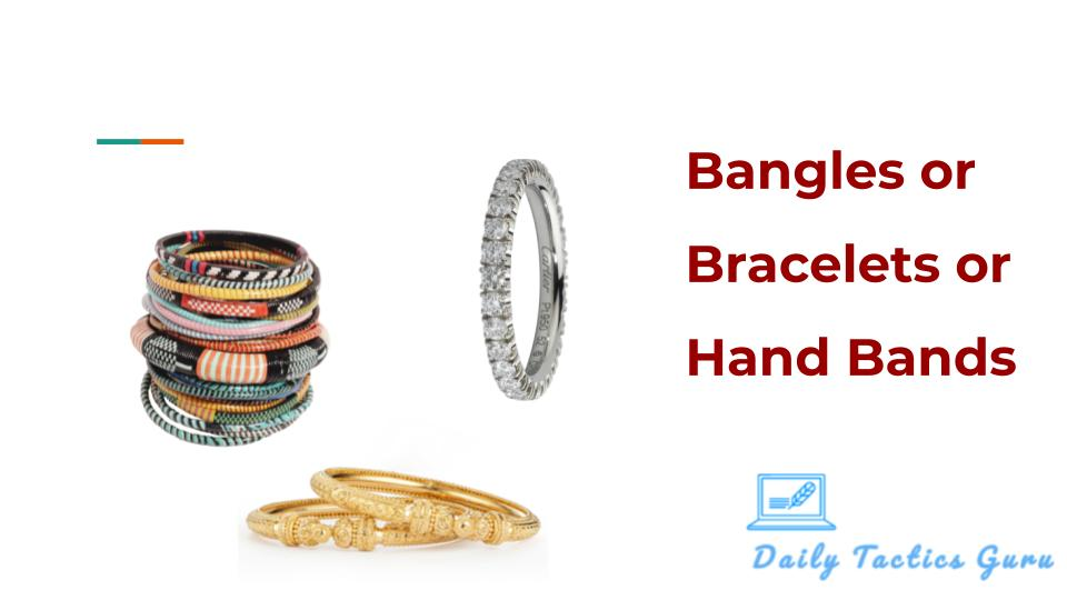 daily tactics guru-Bangles or Bracelets or Hand Bands