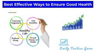 Best Effective Ways to Ensure Good Health
